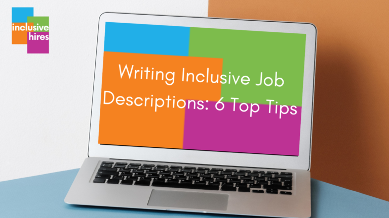 Writing Inclusive Job Descriptions: 6 Top Tips
